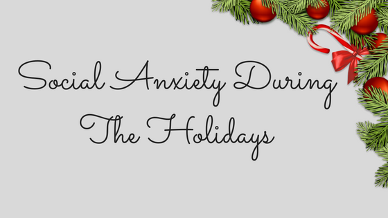 Social Anxiety During The Holidays