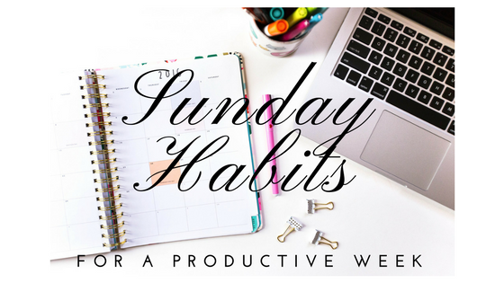 My Sunday Habits For A Productive Week
