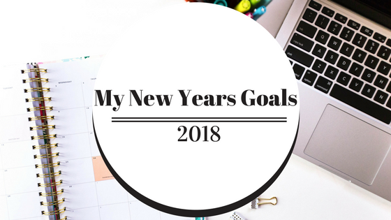 My New Years Goals 2018